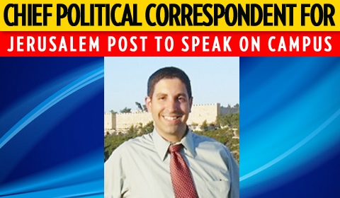 Chief Political Correspondent for the Jerusalem Post to Speak on Campus