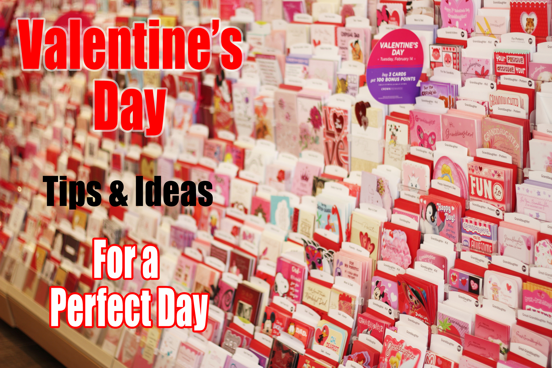 Valentine's Day: Tips & Ideas for Success