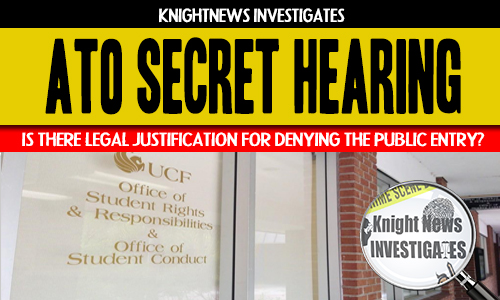 ATO Hearing Verdict Could be Thrown Out if UCF's Secret Hearing Broke Sunshine Law